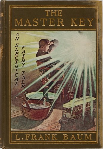 L. Frank Baum. The Master Key. Bowen-Merrill, 1901. Later impression. Publisher's cloth with pictorial label