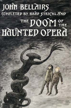 The Doom of the Haunted Opera (1995)  completed by Brad Strickland