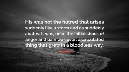 1051371-mervyn-peake-quote-his-was-not-the-hatred-that-arises-suddenly