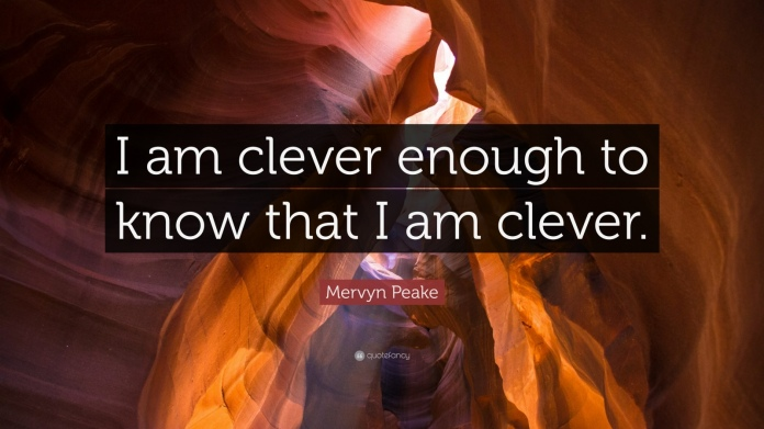 1051399-mervyn-peake-quote-i-am-clever-enough-to-know-that-i-am-clever
