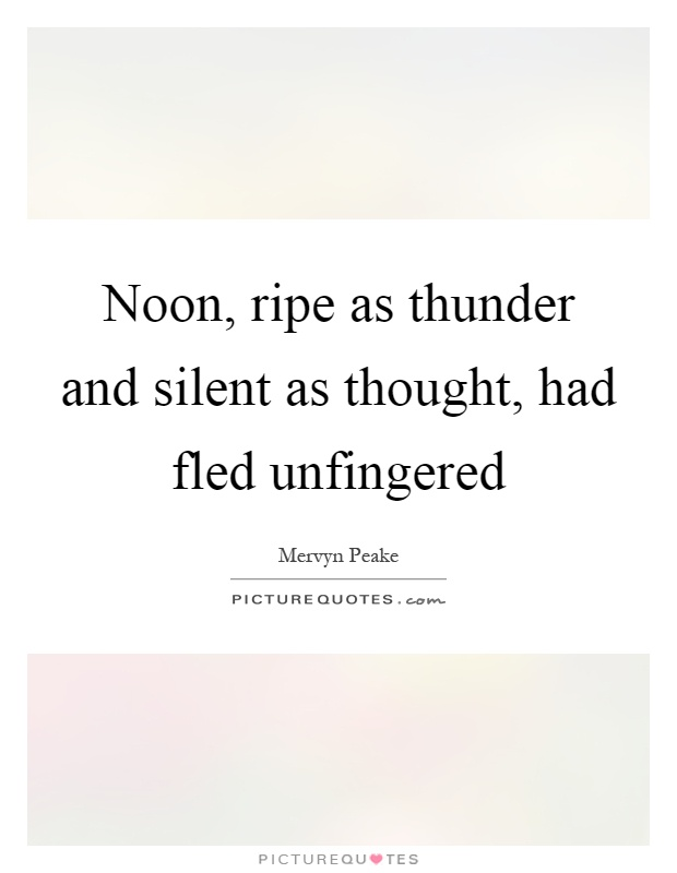 noon-ripe-as-thunder-and-silent-as-thought-had-fled-unfingered-quote-1