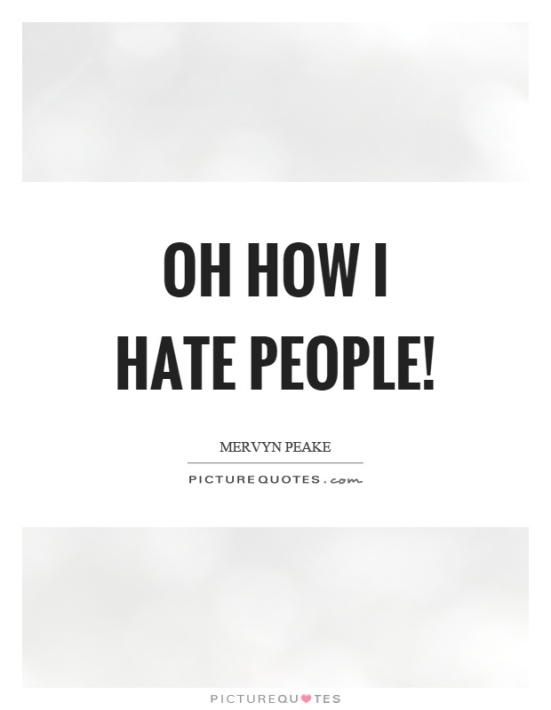 oh-how-i-hate-people-quote-1