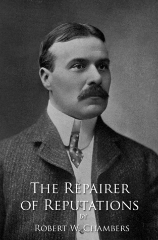 The Repairer of Reputations: Magical Antiquarian, a Weiser Books Collection by Robert W. Chambers