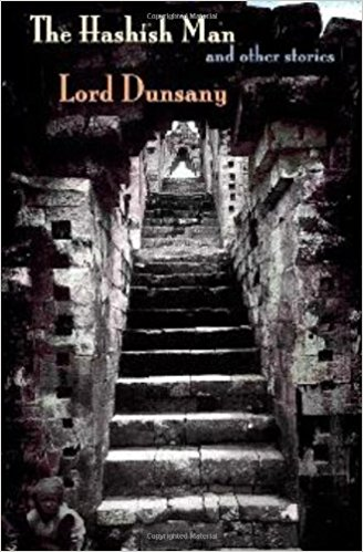 The Hashish Man and Other Stories by Lord Dunsany