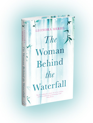 The Woman Behind the Waterfall by Leonora Meriel