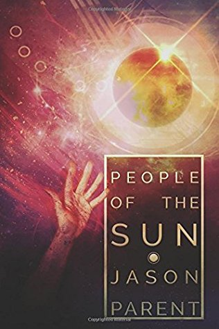 Review: People of the Sun by Jason Parent (2017)