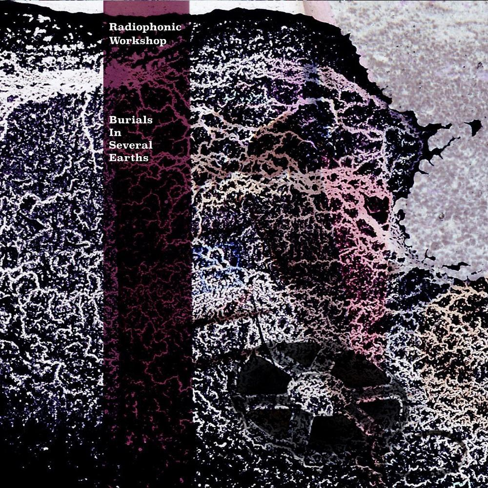 The Thursday Album – Burials In Several Earths by The RadiophonicWorkshop