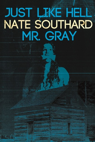 Just Like Hell / Mr. Gray by NateSouthard