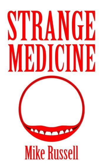 STRANGE MEDICINE 350