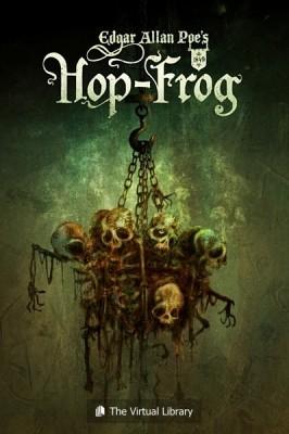 Hop-Frog by Edgar Allan Poe