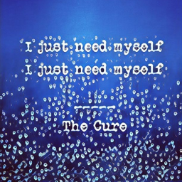 The Sunday Song: I Just Need Myself by The Cure