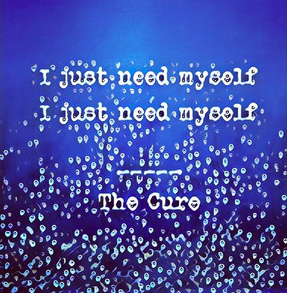 The Sunday Song: I Just Need Myself by TheCure
