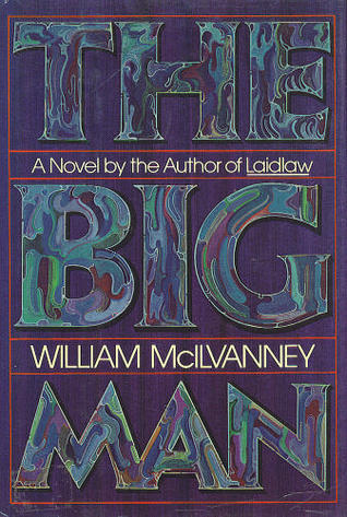 The Big Man by William McIlvanney
