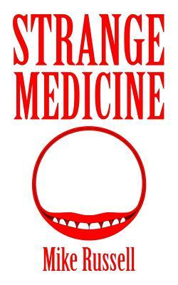 Book Review: Strange Medicine by MikeRussell
