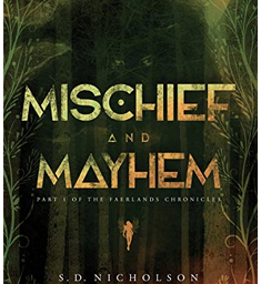 Giveaway:  Mischief and Mayhem: Part One of The Faerlands Chronicles by S. D. Nicholson