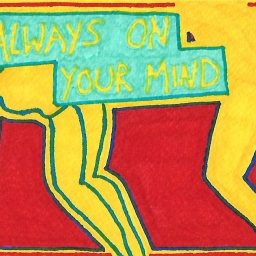 Always On Your Mind (a new drawing)