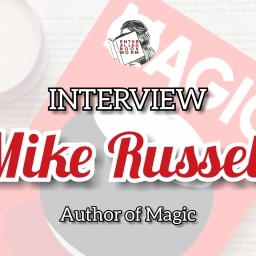 Interview: Mike Russell, Author of Magic